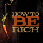 How to be Rich Part 2