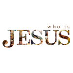 Who is Jesus? Part 5