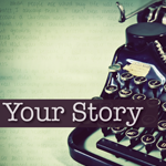 Your Story Part 3